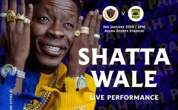 Shatta Wale to perform in Legon Cities, Asante Kotoko game